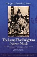 The Lamp That Enlightens Narrow Minds: The Life and Times of a Realized Tibetan