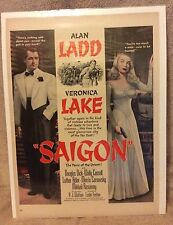 Saigon staring Alan Ladd & Veronica Lake ** Original 1948 Movie Print Ad