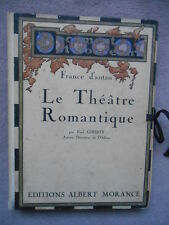 LE THEATRE ROMANTIQUE PAUL GINISTY ALBERT MORANCE FRANCE D'ANTAN 46 PLANCHES