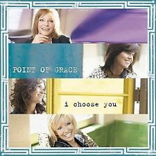 I Choose You - Point Of Grace NEW SEALED (CD 2004)