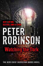 Watching the Dark: DCI Banks 20 by Robinson, Peter