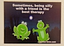 Being silly with a friend is the best therapy frog fun play humor crazy MAGNET