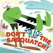 A Sasquatch Picture Book: Don't Splash the Sasquatch! by Kent Redeker (2016,...