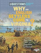 Why Did English Settlers Come to Virginia?: And Other Questions about the Jamest