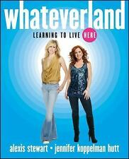 Whateverland: Learning to Live Here: By Stewart, Alexis