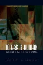 To Err Is Human: Building A Safer Health System: By Committee on Quality of H...
