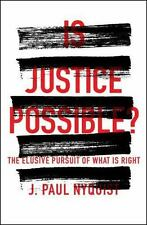 Is Justice Possible?: The Elusive Pursuit of What is Right, Nyquist, J. Paul, 08