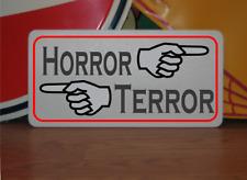Horror Terror Metal Sign