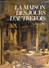 La maison des jours d'autrefois, Anne PONS Joël Cuénot 1980