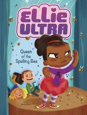 Ellie Ultra: Queen of the Spelling Bee by Gina Bellisario (2016, Paperback)