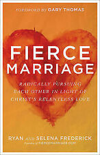 Fierce Marriage: Radically Pursuing Each Other in Light of Christ's Relentless L