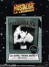 Publicité advertising 2007 Concert Bob Dylan paris Bercy avec Radio Nostalgie