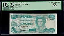 BAHAMAS  10  DOLLARS  L. 1974 ( 1984 ) PICK # 46b PCGS 58 CHOICE ABOUT NEW.