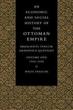 An Economic and Social History of the Ottoman Empire, 1300-1600 Volume 1 by Hal…