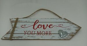 LOVE YOU MORE Arrow Wood Sign Distressed Farmhouse Wedding Love VALENTINE NEW