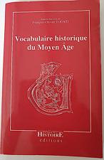 Vocabulaire historique du Moyen âge - François Olivier TOUATI. Très bon état