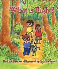 What is Right? By Etan Boritzer, Illustrated by Graham Sale