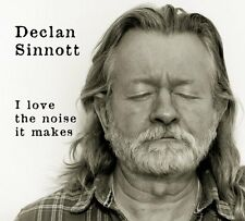 Declan Sinnott - I Love The Noise It Makes [CD]