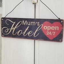 Mum's Hotel Open 24/7 Métal Chic N Shabby Vintage Rétro Coeur effet vieilli SIGNE