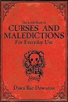 Little Book of Curses and Maledictions for Everyday Use, Paperback by Downton...