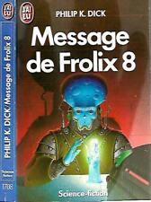 PHILIP K.DICK°°MESSAGE DE FROLIX 8°°Editions J'AI LU science fiction