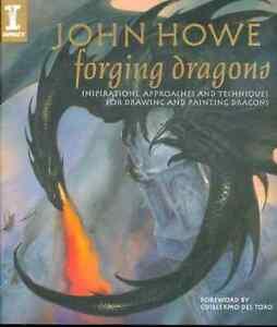 John Howe Forging Dragons Paperback – October 22, 2008 New 9781600611391