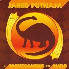 Jared Putnam - Brontosaurus On Pluto New Cd