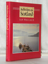 Ian Wallace - Reflections on Scotland 1st Edition 1988 / SIGNED