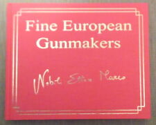 Fine European Gunmakers. Marco E. Nobili. Signed/Limited 500. Safari Press. 2002