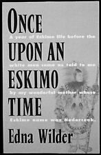 Once Upon An Eskimo Time: A year of Eskimo life before the white man came as tol