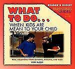 Reader's Digest Parenting Guides: What to Do... When Kids Are Mean to Your Child