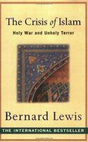 The Crisis of Islam: Holy War and Unholy Terror,Bernard Lewis
