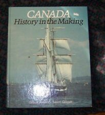 Canada History in the Making by Gillian Bartlett & Janice Galivan 1986 hardcover