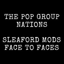 """Sleaford Mods Face to Faces / The Pop Group Nations 7"""" Vinyl Freak16"""