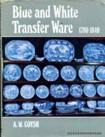 Blue and White Transfer Ware, 1780-1840 by Coysh, A.W. Hardback Book The Fast