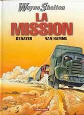BD DARGAUD  / EO / WAYNE SHELTON / TOME 1 - LA MISSION--DENAYER/VAN HAMME