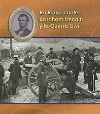 Abraham Lincoln Y La Guerra Civil Abraham Lincoln and the Civil War (En La Epoca