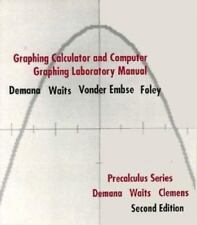 Graphing Calculator and Computer Graphing Laboratory Manual