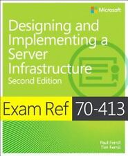 Exam Ref: Exam Ref 70-413 : Designing and Implementing a Server Infrastructure …