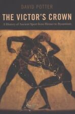 The Victor's Crown : A History of Ancient Sport from Homer to Byzantium by...