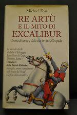 Michael Foss, RE ARTU' E IL MITO DI EXCALIBUR, Piemme, I Ediz. 1996.