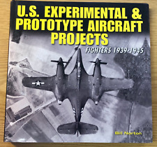 U. S. Experimental and Prototype Aircraft Projects : Fighters, 1939-1945 by.