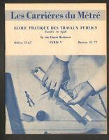PARIS (V°) ECOLE de TRAVAUX PUBLICS / LES CARRIERES du METRE / Livret en 1954