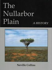THE NULLARBOR PLAIN – A HISTORY by NEVILLE COLLINS PB 2008 GOOD FOR TRAVELLERS