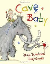 Cave Baby,Julia Donaldson, Emily Gravett