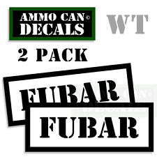 FUBAR Ammo Decal Sticker bullet ARMY Gun safety Can Box Hunting 2 pack WT