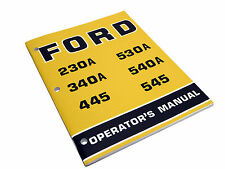 Ford 230A,340A,445,530A,540A,545 Tractor Operators Maintenance Manual Book NEW