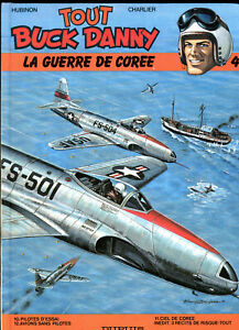 TOUT BUCK DANNY - LA GUERRE DE CORÉE T4 -   HUBINON/CHARLIER - Edit DUPUIS