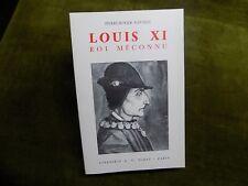 LOUIS XI Un Roi entre deux Mondes  Roi Méconnu Pierre-roger Gaussin - Moyen Age