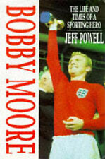 BOBBY MOORE: THE LIFE AND TIMES OF A SPORTING HERO. , Powell, Jeff. , Used; Very